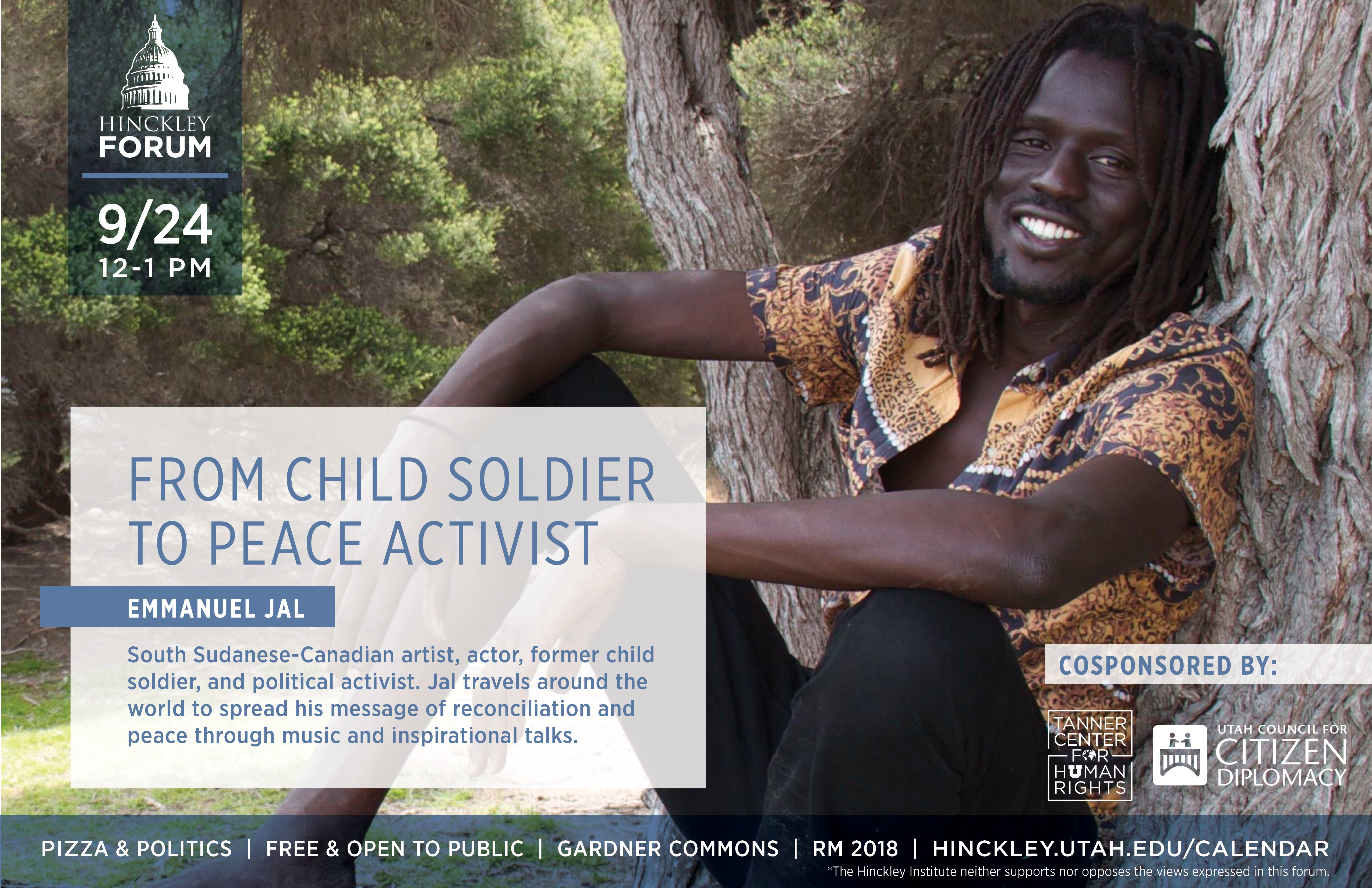 Join us for an exciting and lively lecture with Emmanuel Jal, a South Sudanese-Canadian artist, actor, former child soldier, and political activist – Tuesday, September 24, 12-1:00pm, in Gardner Commons, Rm. 2018 – This Pizza and Politics Forum is free and open to the public.